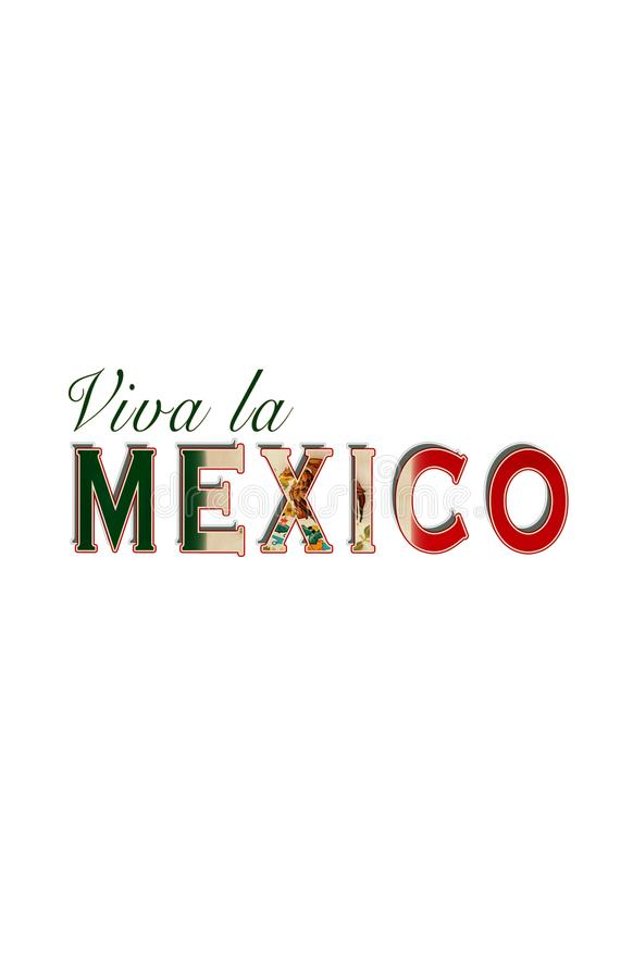 Viva la Mexico. Tribute to the beautiful country of Mexico royalty free illustration