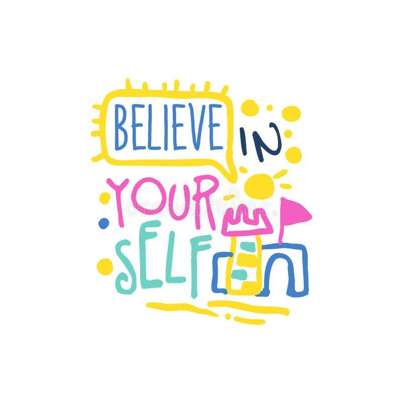 Tro i dig den positiva slogan, illustration för vektor för skriftligt citationstecken för bokstäver för hand motivational färgrik vektor illustrationer