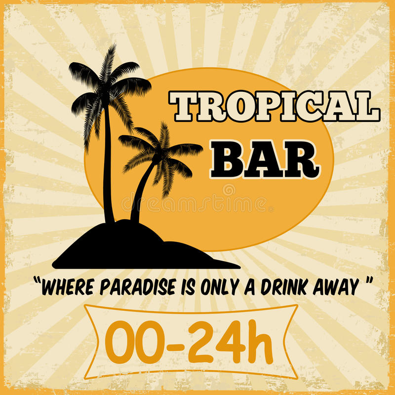 Tropical bar vintage poster. Tropical bar vintage grunge poster, vector illustration royalty free illustration
