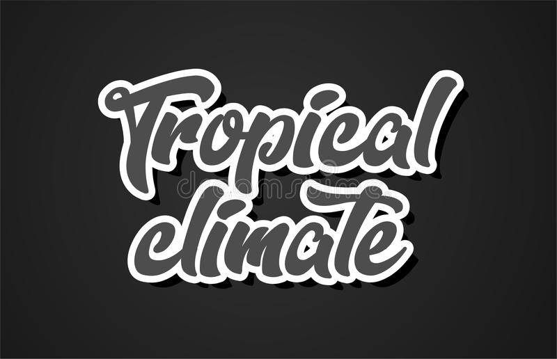 Tropical climate hand writing word text typography design logo i. Tropical climate word hand writing text typography design with black and white color suitable royalty free illustration