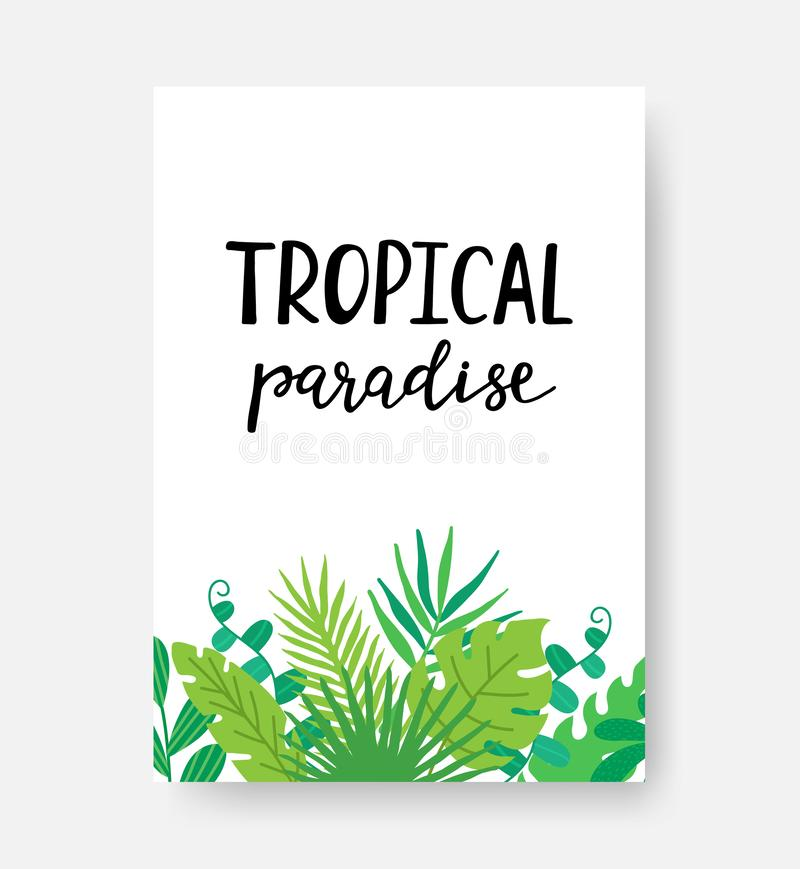 Tropical paradise poster with monstera, palm leaves and hand written phrase. Hand lettering inspirational typography. Banner. Vector illustration vector illustration