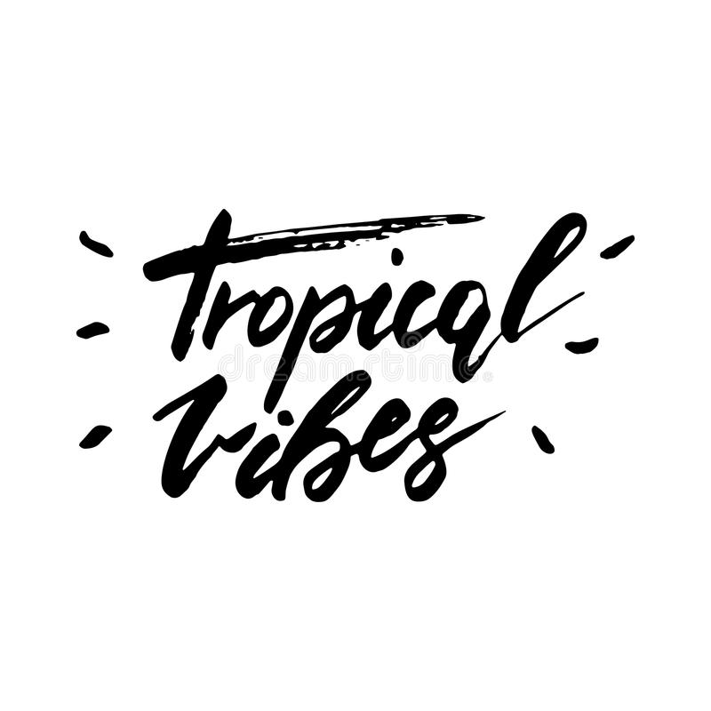 Download tropical vibes inspirational lettering design stock illustration illustration of lettering drawn