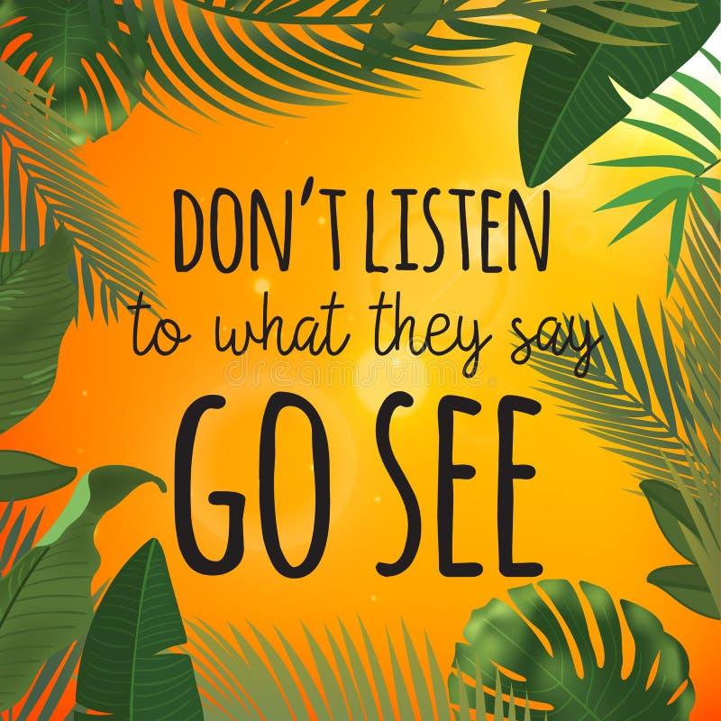 Tropisch palmbladenontwerp voor tekstkaart Luister niet aan wat zij zeggen zien citaat ga stock illustratie