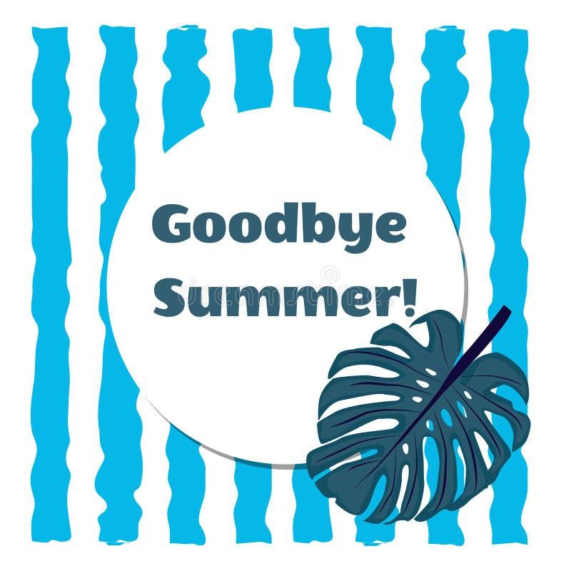 Tropische Pflanzenblätter Monstera auf dem Hintergrund von blauen Streifen mit dem Wörter Auf Wiedersehen Sommer Ende des Sommerk vektor abbildung