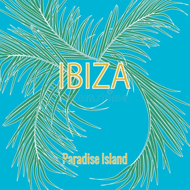Tropiska palmblad och kalligrafi av Ibiza, Paradise ö på bakgrund för blå himmel, typografislogan vektor illustrationer