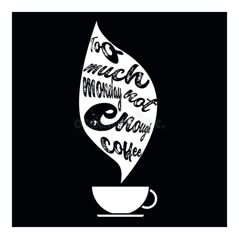 Troppo lunedì non abbastanza caffè illustrazione di stock