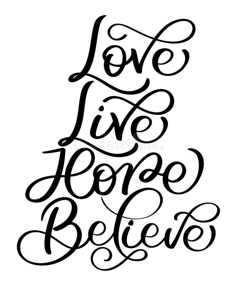 Tror levande hopp för förälskelse text på vit bakgrund Hand dragen illustration EPS10 för kalligrafibokstävervektor royaltyfri illustrationer
