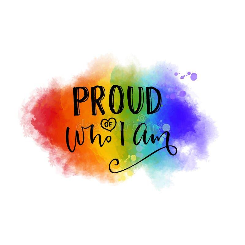 Trots van wie ik ben Inspiratiecitaat vrolijke trotsslogan op de textuur van de 6 kleurenregenboog stock illustratie