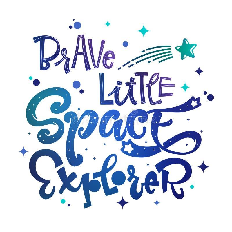 Trotzen Sie wenigem Raum-Forscherzitat Babyparty, Kinderthemahand gezeichnet, Logophrase beschriftend vektor abbildung