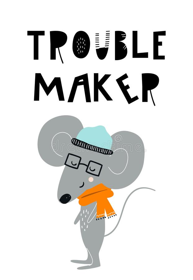 Trouble maker - Cute hand drawn nursery poster with cool mouse animal with glasses and hand drawn lettering. Vector illustration in candinavian style royalty free illustration