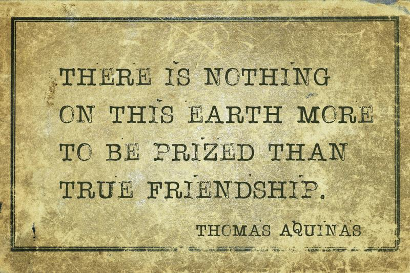 True friendship Aquinas. There is nothing on this earth more to be prized than true friendship - quote of ancient Italian priest, theologian and philosopher stock illustration