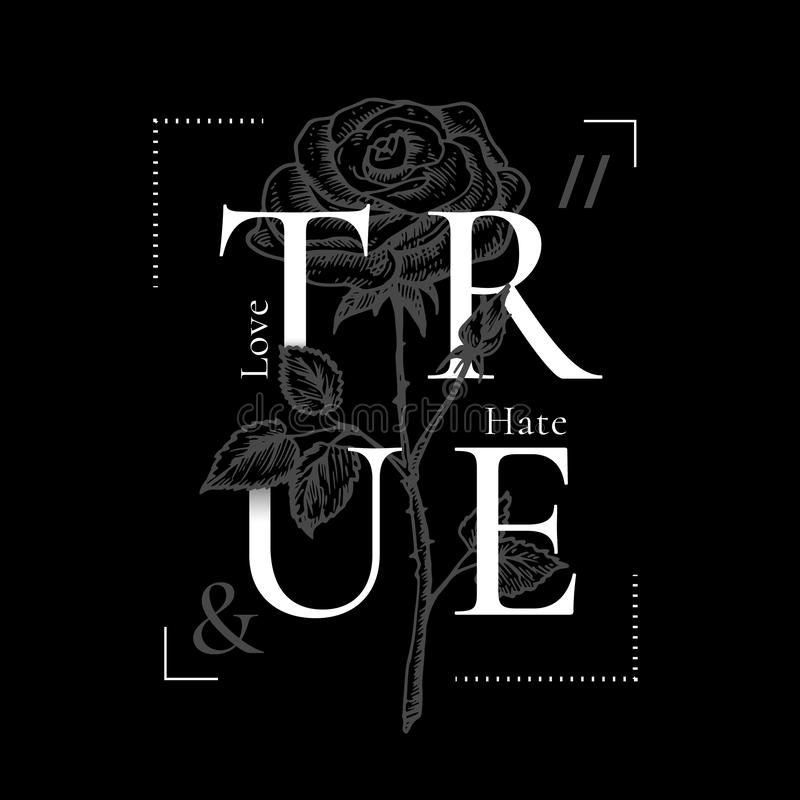 True Love and Hate Abstract Vector Print Design. Rose Drawing with Retro Poster Typography. Rock Girl T-shirt Vintage. Floral Illustration with Black Background vector illustration