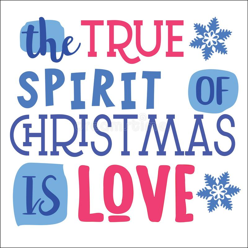 The true spirit of Christmas is love. Christmas quote vector illustration