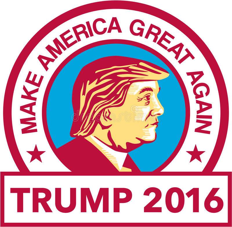 Trump 2016 President. Illustration showing Republican Party presidential president 2016 candidate Donald John Trump set inside circle with words We will make vector illustration