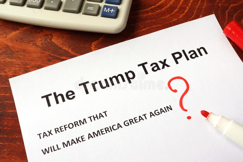 The Trump tax plan. stock photo