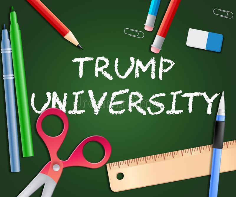 Trump University Student Training College By President - 3d Illustration. Trump University Student Training College By President. Lawsuits Alledge Unlawful Or royalty free illustration
