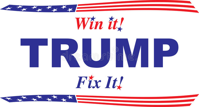 Trump, Win it! Fix It! Red white and blue design. Vector illustration with red, white and blue flag abstract American design and the words: Trump, win it! fix it stock illustration
