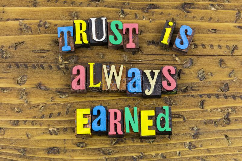 Trust earned honesty support. Trust is always earned and helping honesty principles with respect confidence ethics is reliability. Just me character letterpress royalty free stock images