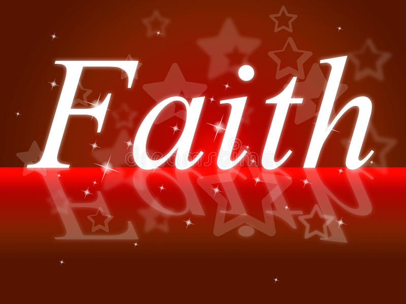 Trust Faith Indicates Believe In And Trustfulness. Trust Faith Meaning Believe In And Entrust royalty free illustration