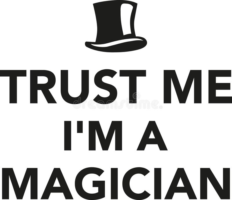 Trust me I`m a Magician vector illustration