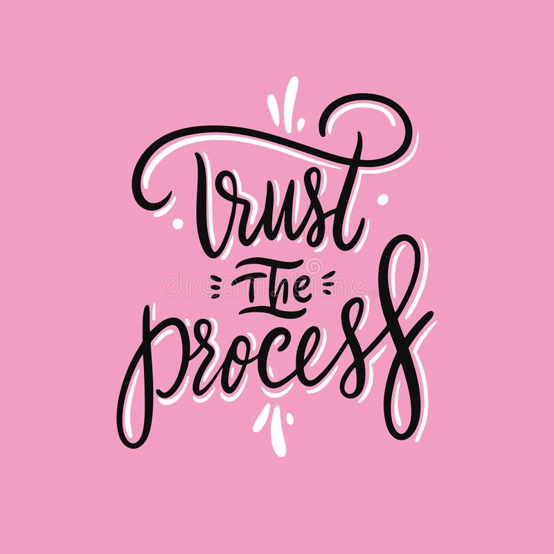 Trust the proces phrase. Hand drawn vector lettering. Vector illustration isolated on pink background. Motivational inspirational quote vector illustration