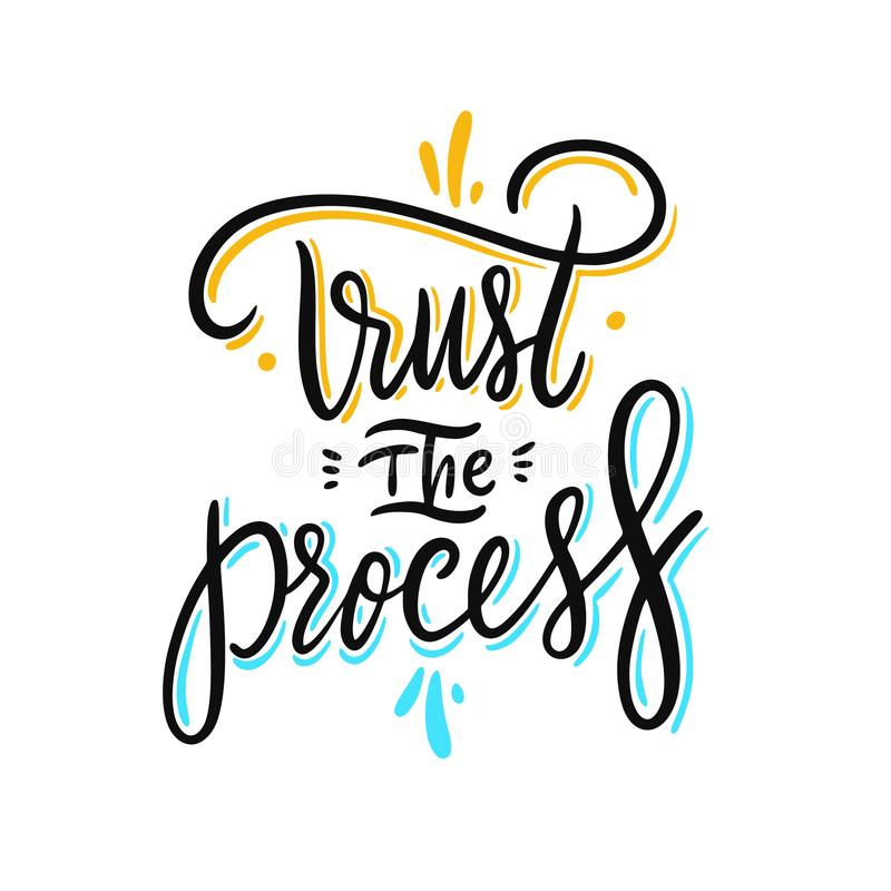 Trust the proces phrase. Hand drawn vector lettering. Motivational inspirational quote. Vector illustration isolated on white background vector illustration