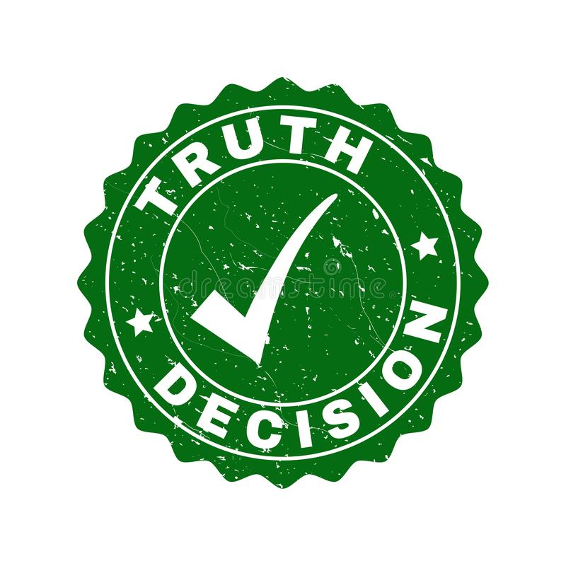 Truth Decision Grunge Stamp with Tick. Vector Truth Decision scratched stamp seal with tick inside. Green Truth Decision imprint with scratced texture. Round royalty free illustration