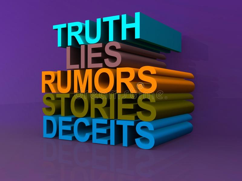 Truth, lies, rumours, stories and deceits. 3D illustration of text ' truth, lies, rumors, stories and deceits ' with words one on top of another using colorful vector illustration