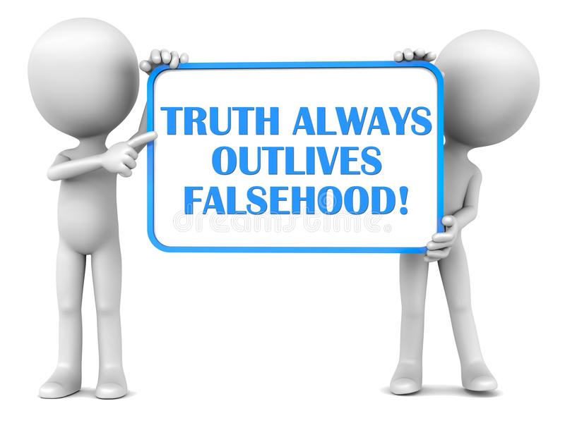 Truth wins. Truth always outlives falsehood, words on a white board held up by little 3d men against white background royalty free illustration