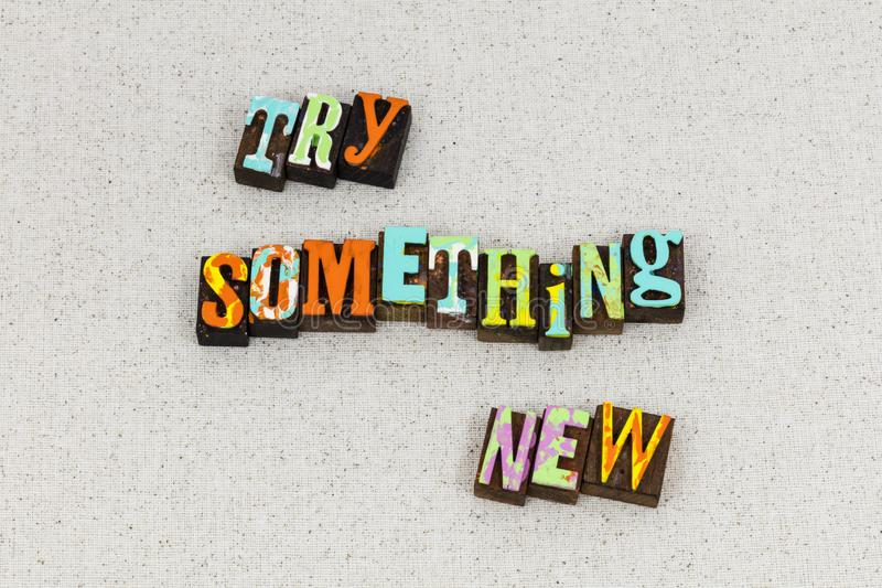 Learn something new today education. Try learn something new idea today education letterpress typography message learning time start begin everyday success royalty free stock images