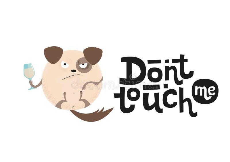 Tryck inte på mig - roligt, festligt, svart blidka citationstecknet med den ilskna runda hunden Unik plan texturerad illustration royaltyfri illustrationer