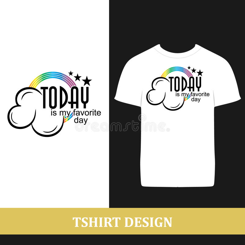 Tshirt design today. Is my favorite day vector stock illustration