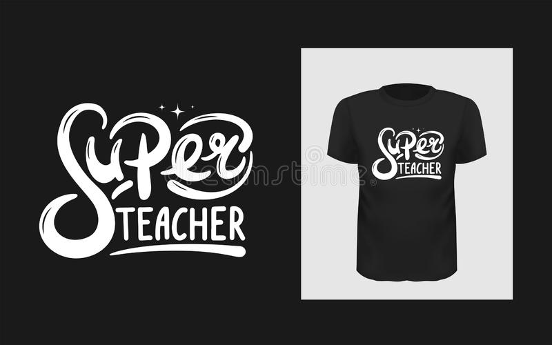 Tshirt slogan design. T shirt print with a phrase Super teacher. Vector lettering template. School and university typographic quote royalty free illustration