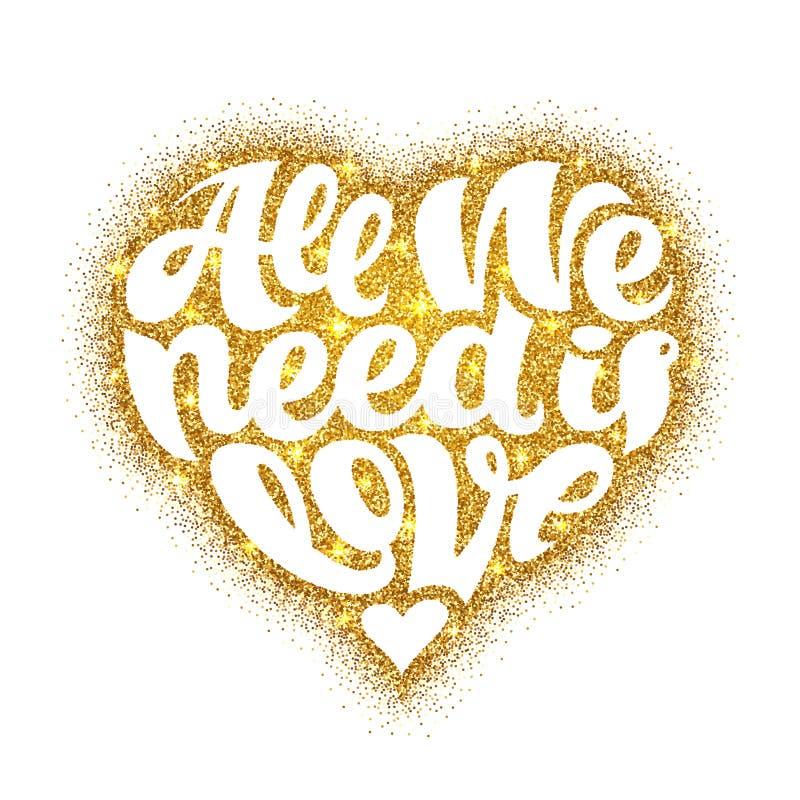 Tudo que nós precisamos é projeto de rotulação do vetor do amor dado forma no coração do brilho do ouro ilustração royalty free