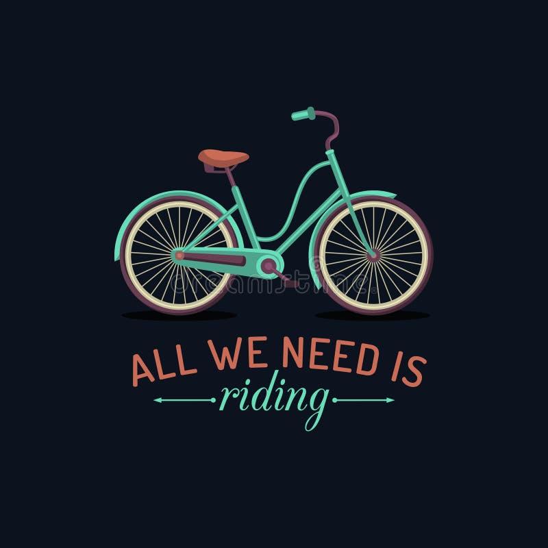 Tudo que nós precisamos está montando Vector a ilustração da bicicleta do moderno no estilo liso Cartaz inspirado do vintage para ilustração stock