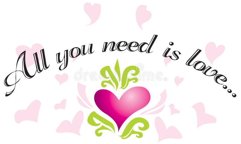 Tudo que você precisa é amor? ilustração royalty free