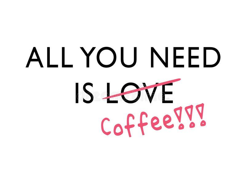 Tudo que você precisa é café ilustração stock