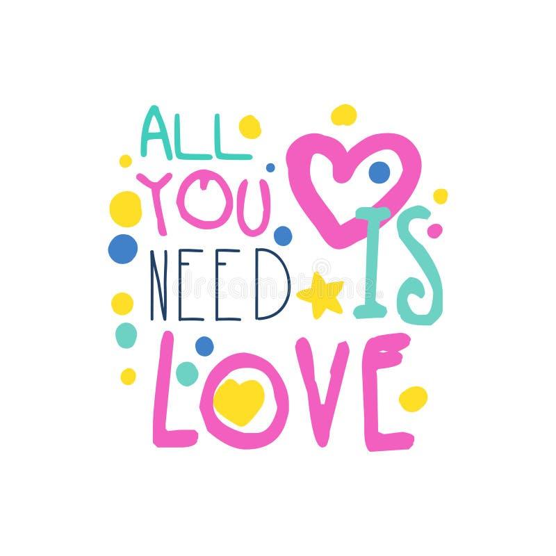 Tudo que você precisa é slogan positivo do amor, mão escrita rotulando a ilustração colorida do vetor das citações inspiradores ilustração stock