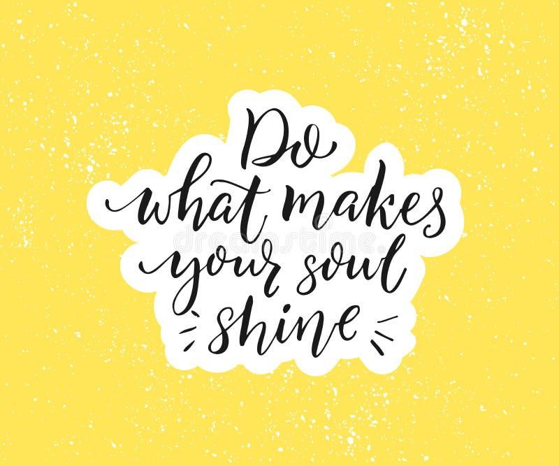 Tun Sie, was Ihren Seelenglanz macht Positives inspirierend Zitat Schwarze Bürstenkalligraphie auf gelbem Hintergrund motiv stock abbildung