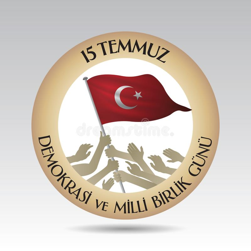 Turkish holiday Demokrasi ve Milli Birlik Gunu 15 Temmuz Translation from Turkish: The Democracy and National Unity Day of Turkey, stock illustration