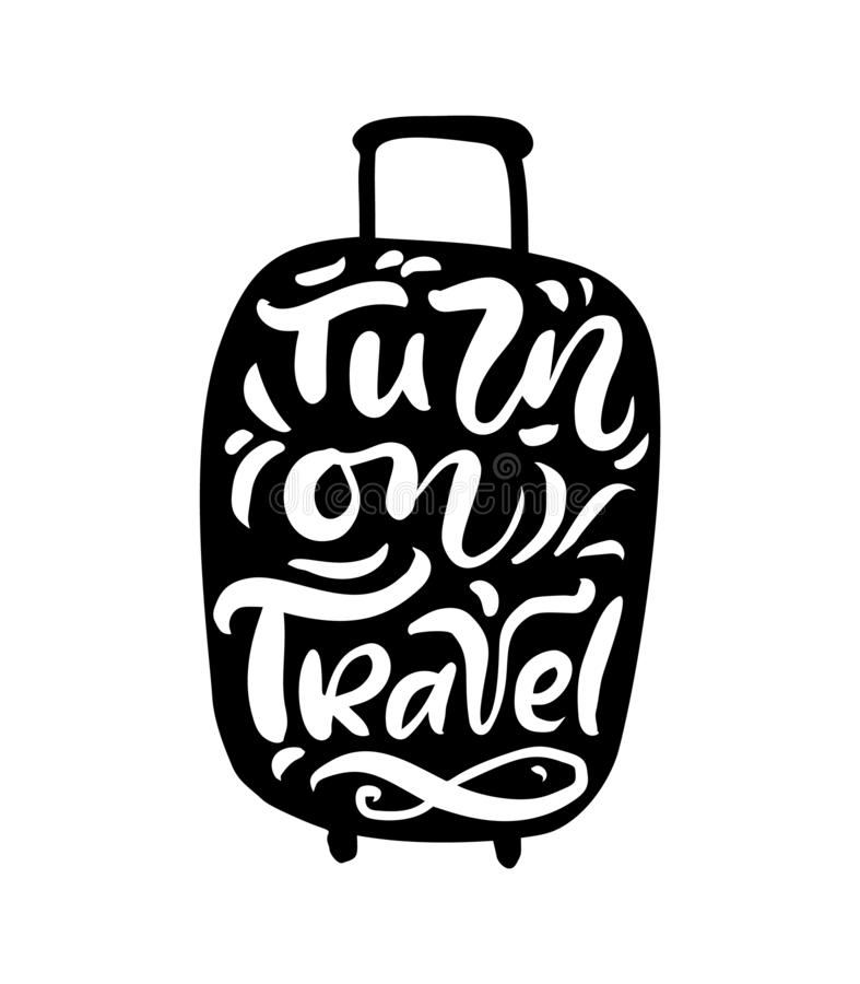 Turn on Travel inspiration quotes on suitcase silhouette. Pack your bags for a great adventure. Motivation for traveling. Poster typography vector illustration