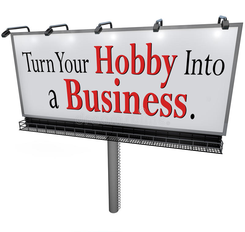 Turn Your Hobby Into a Business Billboard Sign stock illustration