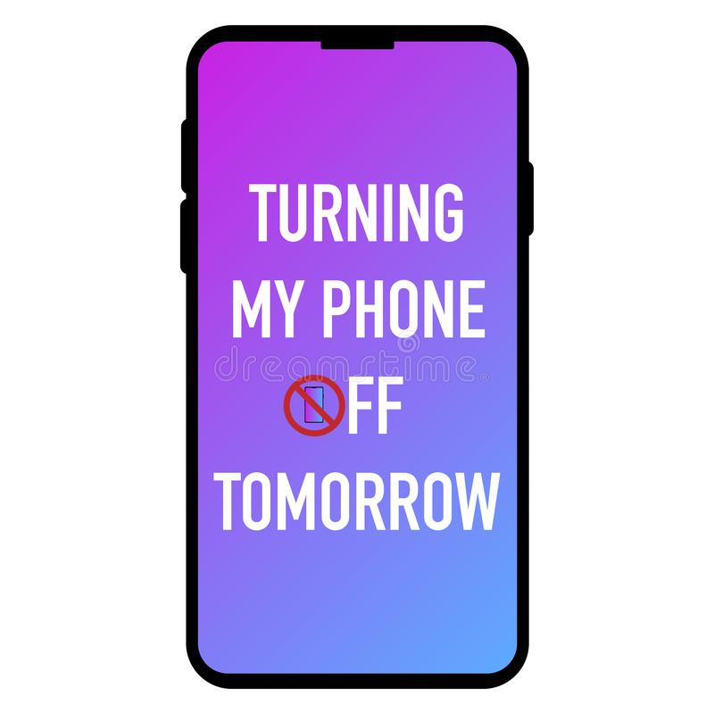 Turning my phone off tomorrow on screen stock illustration