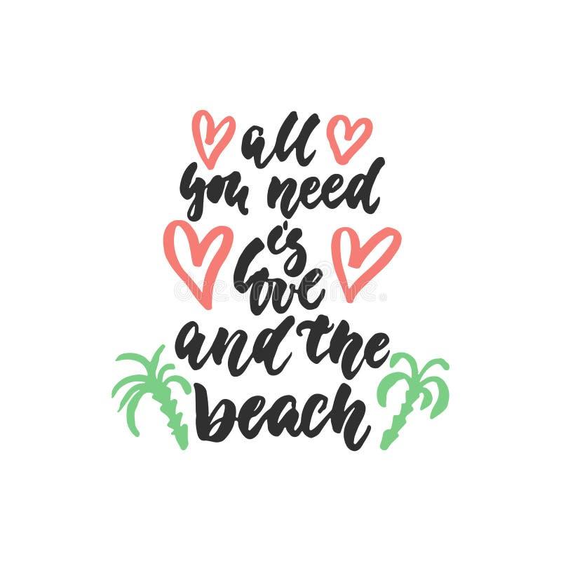 Tutta che abbiate bisogno di è amore e la spiaggia - citazione disegnata a mano dell'iscrizione isolato sui precedenti bianchi In illustrazione di stock