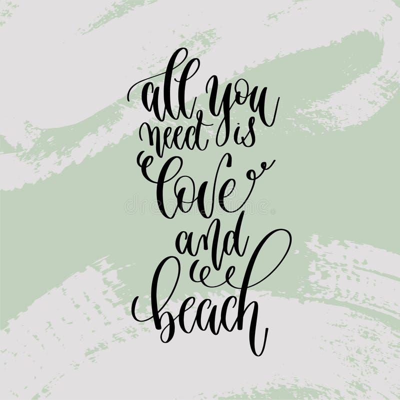 Tutta che abbiate bisogno di è amore e spiaggia - mano che segnate il manifesto con lettere alla progettazione di vacanza estiva illustrazione vettoriale