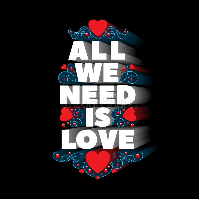Tutto che abbiamo bisogno di è amore Extruded ha colorato la composizione nella fonte con i cuori e la decorazione riccia illustrazione di stock