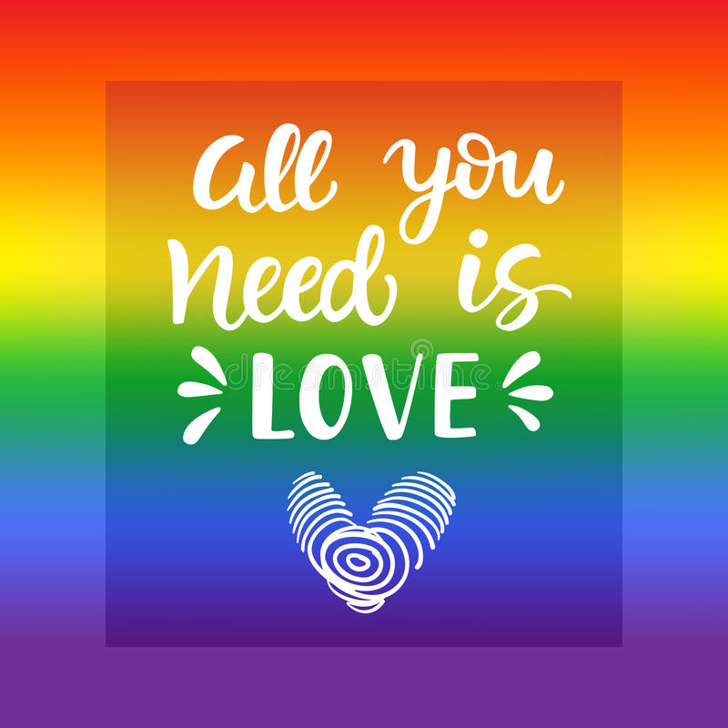 Tutto che abbiate bisogno di è amore Slogan di gay pride con iscrizione scritta mano su un fondo della bandiera di spettro dell'a illustrazione di stock