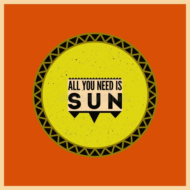Tutto che abbiate bisogno di è Sun Manifesto tipografico di estate retro Illustrazione di vettore illustrazione vettoriale