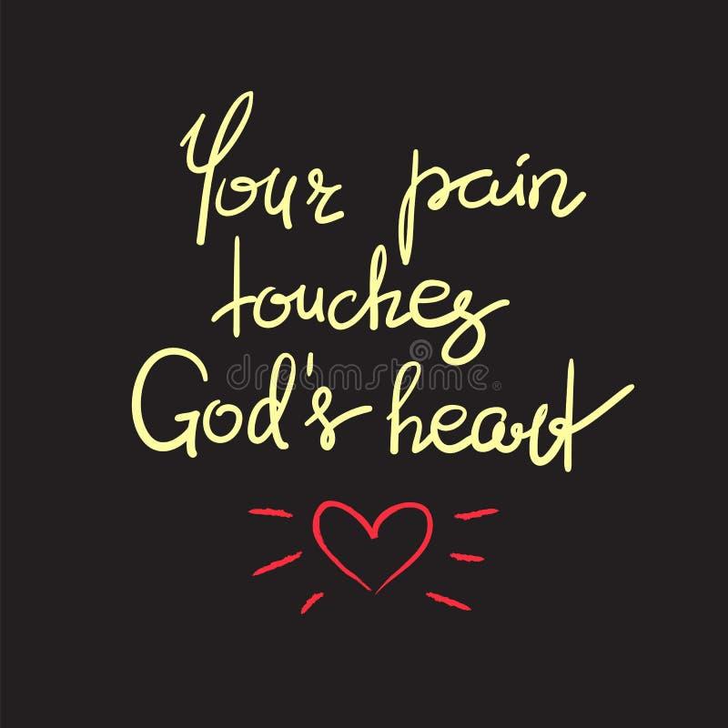 Twój ból dotyka bóg serce - motywacyjny wycena literowanie, religijny plakat Druk dla plakata ilustracja wektor