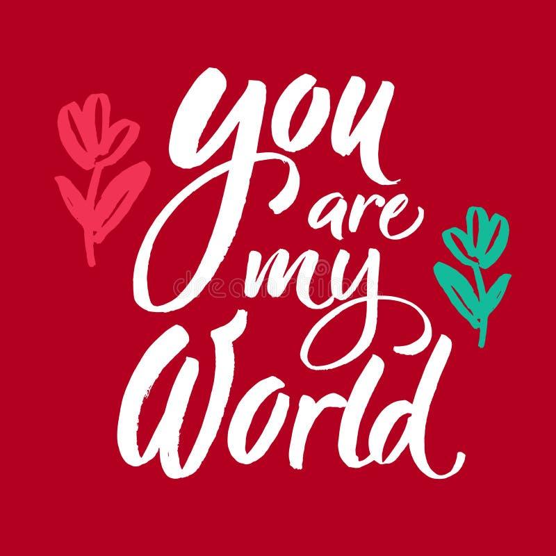 Ty jesteś mój światowym zwrotem Romantyczny literowanie Atrament ilustracja Nowożytna szczotkarska kaligrafia Odizolowywający na  ilustracji